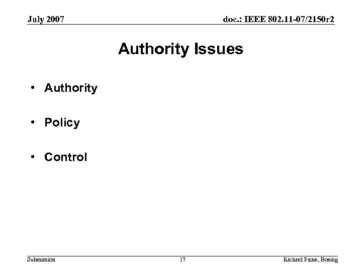 July 2007 doc. : IEEE 802. 11 -07/2150 r 2 Authority Issues • Authority