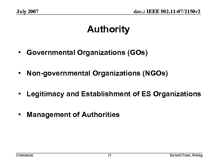 July 2007 doc. : IEEE 802. 11 -07/2150 r 2 Authority • Governmental Organizations