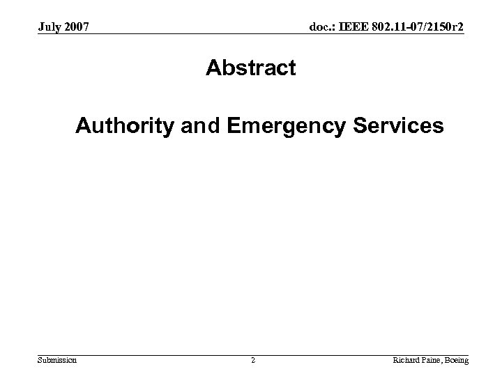 July 2007 doc. : IEEE 802. 11 -07/2150 r 2 Abstract Authority and Emergency
