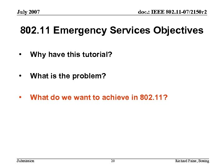 July 2007 doc. : IEEE 802. 11 -07/2150 r 2 802. 11 Emergency Services
