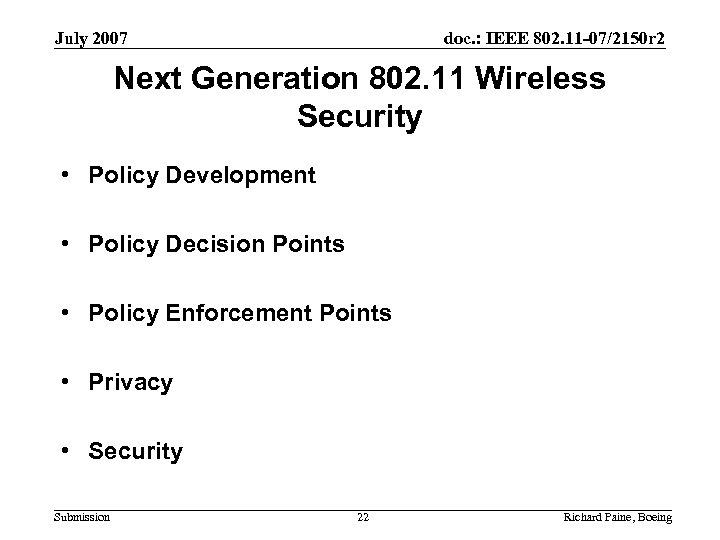 July 2007 doc. : IEEE 802. 11 -07/2150 r 2 Next Generation 802. 11