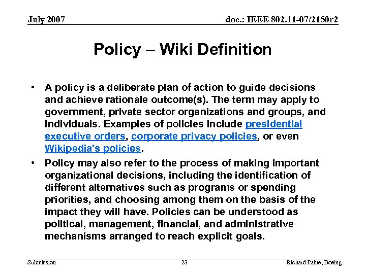 July 2007 doc. : IEEE 802. 11 -07/2150 r 2 Policy – Wiki Definition