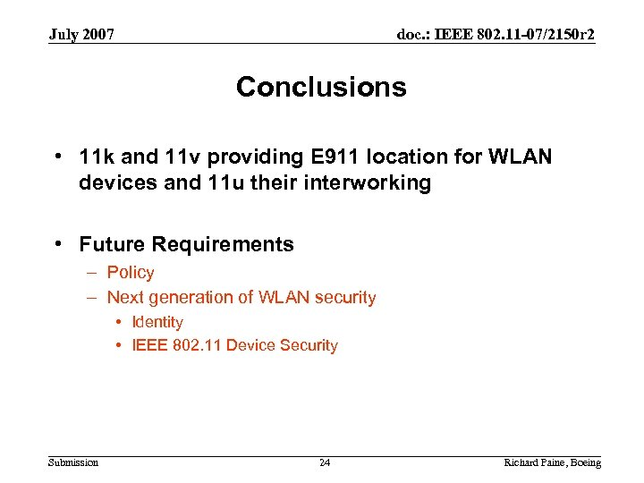 July 2007 doc. : IEEE 802. 11 -07/2150 r 2 Conclusions • 11 k