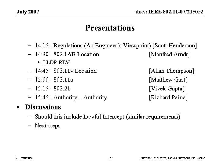 July 2007 doc. : IEEE 802. 11 -07/2150 r 2 Presentations – 14: 15