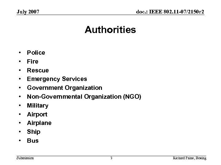 July 2007 doc. : IEEE 802. 11 -07/2150 r 2 Authorities • • •