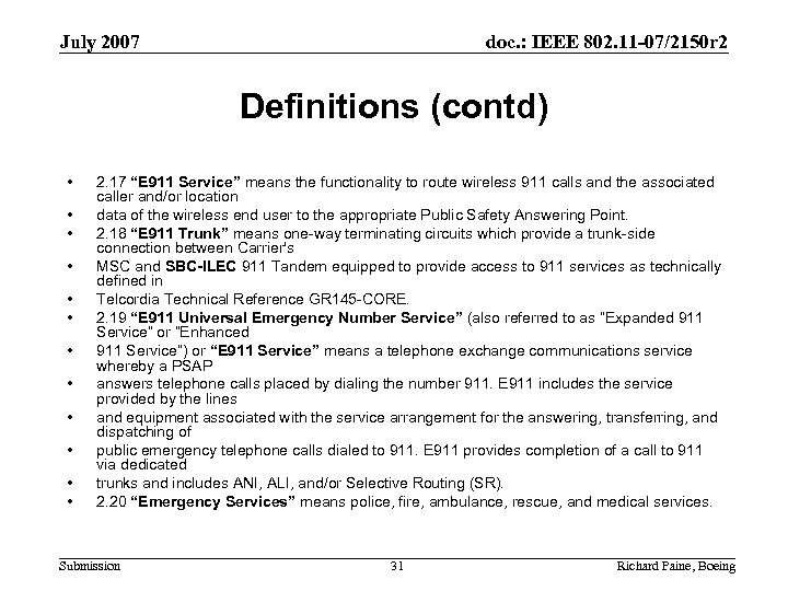 July 2007 doc. : IEEE 802. 11 -07/2150 r 2 Definitions (contd) • •