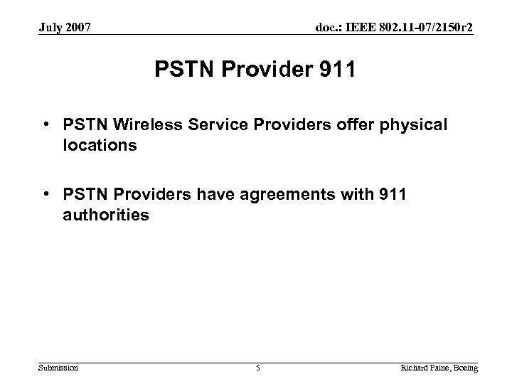 July 2007 doc. : IEEE 802. 11 -07/2150 r 2 PSTN Provider 911 •