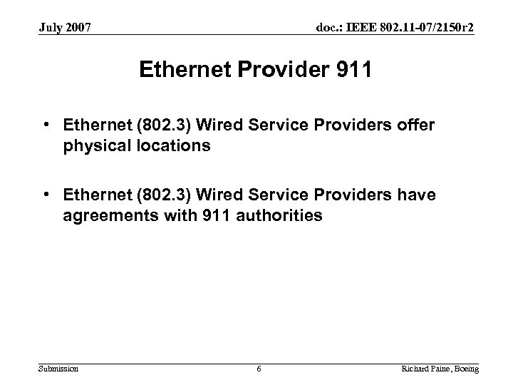 July 2007 doc. : IEEE 802. 11 -07/2150 r 2 Ethernet Provider 911 •