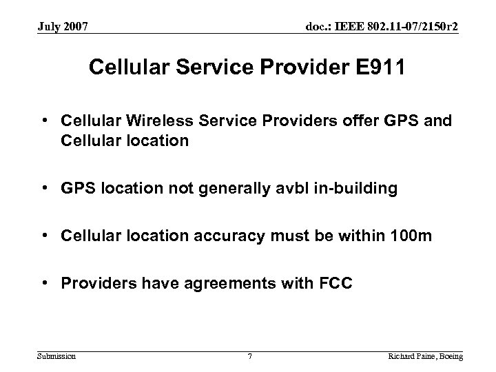 July 2007 doc. : IEEE 802. 11 -07/2150 r 2 Cellular Service Provider E