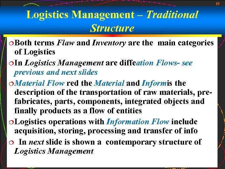 19 Logistics Management – Traditional Structure ¦ Both terms Flaw and Inventory are the