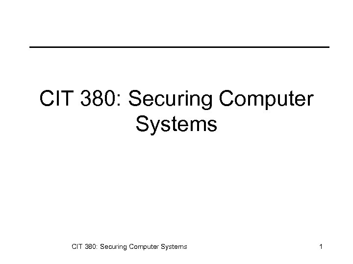 CIT 380: Securing Computer Systems 1