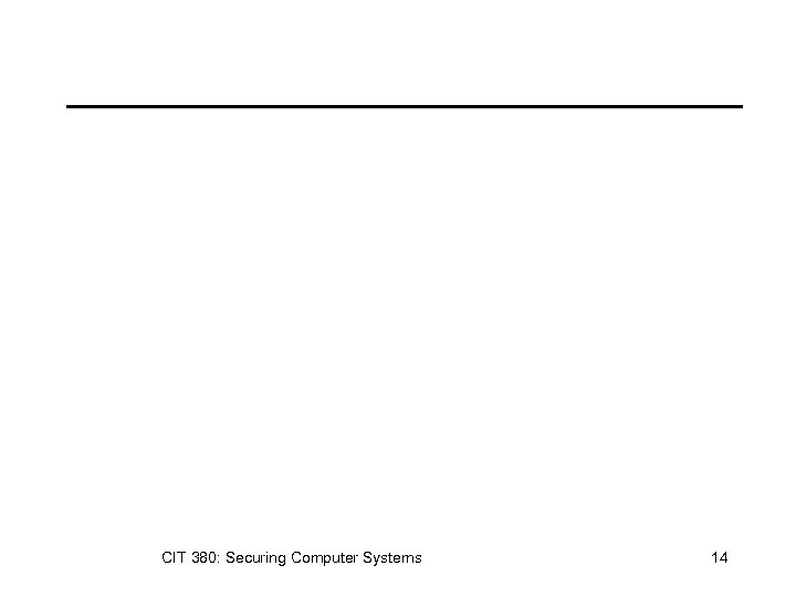 CIT 380: Securing Computer Systems 14