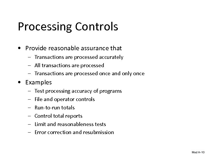 Processing Controls • Provide reasonable assurance that – Transactions are processed accurately – All