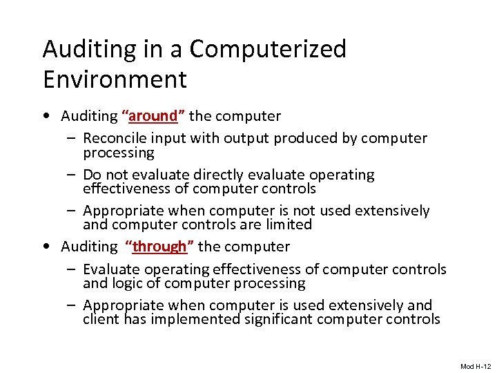 "Auditing in a Computerized Environment • Auditing ""around"" the computer – Reconcile input with"