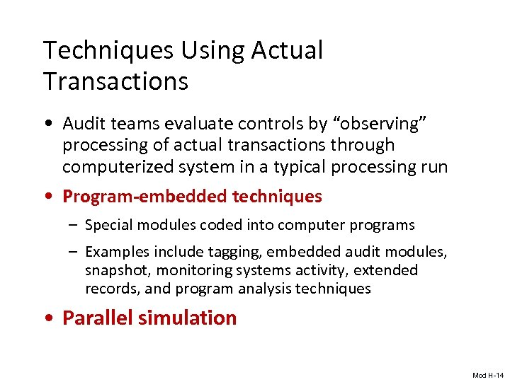 "Techniques Using Actual Transactions • Audit teams evaluate controls by ""observing"" processing of actual"