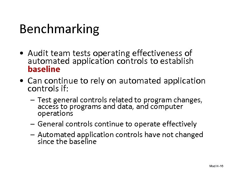 Benchmarking • Audit team tests operating effectiveness of automated application controls to establish baseline