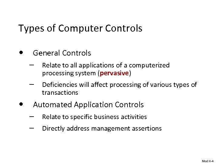 Types of Computer Controls • General Controls – Relate to all applications of a