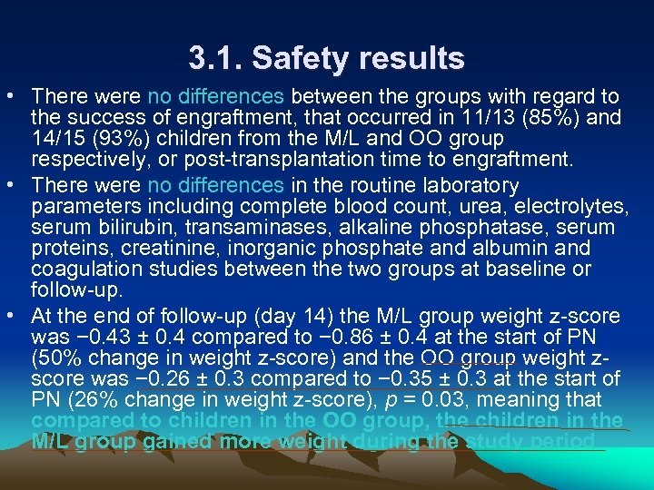 3. 1. Safety results • There were no differences between the groups with regard