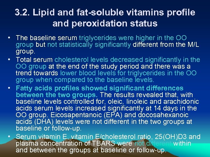 3. 2. Lipid and fat-soluble vitamins profile and peroxidation status • The baseline serum