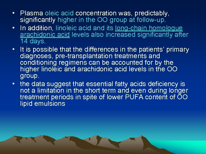 • Plasma oleic acid concentration was, predictably, significantly higher in the OO group