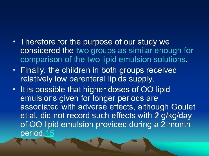 • Therefore for the purpose of our study we considered the two groups