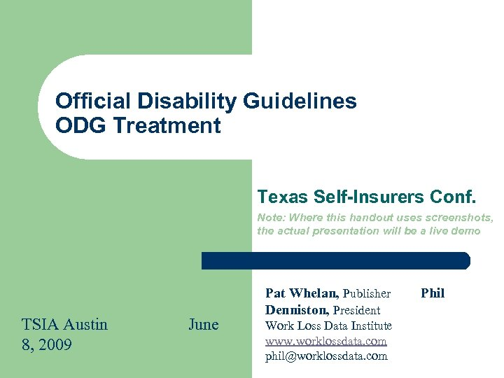 Official Disability Guidelines ODG Treatment Texas Self-Insurers Conf. Note: Where this handout uses screenshots,