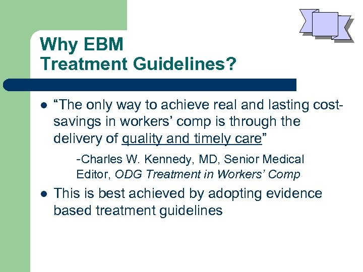 "Why EBM Treatment Guidelines? l ""The only way to achieve real and lasting costsavings"