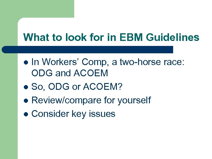 What to look for in EBM Guidelines In Workers' Comp, a two-horse race: ODG