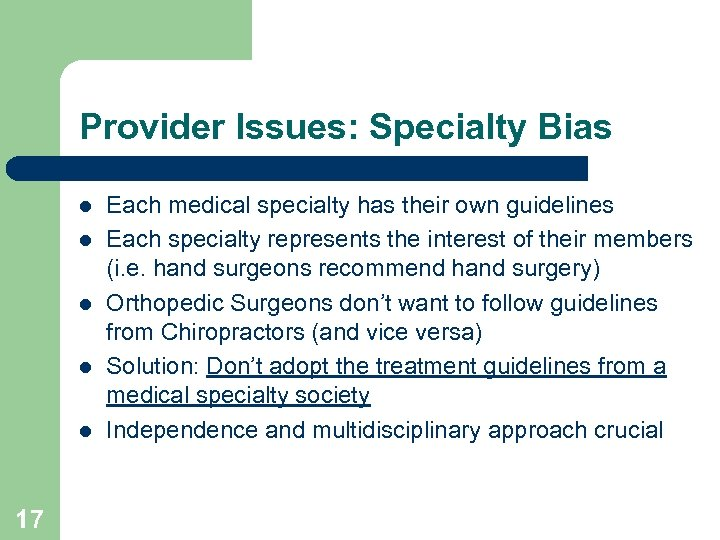 Provider Issues: Specialty Bias l l l 17 Each medical specialty has their own