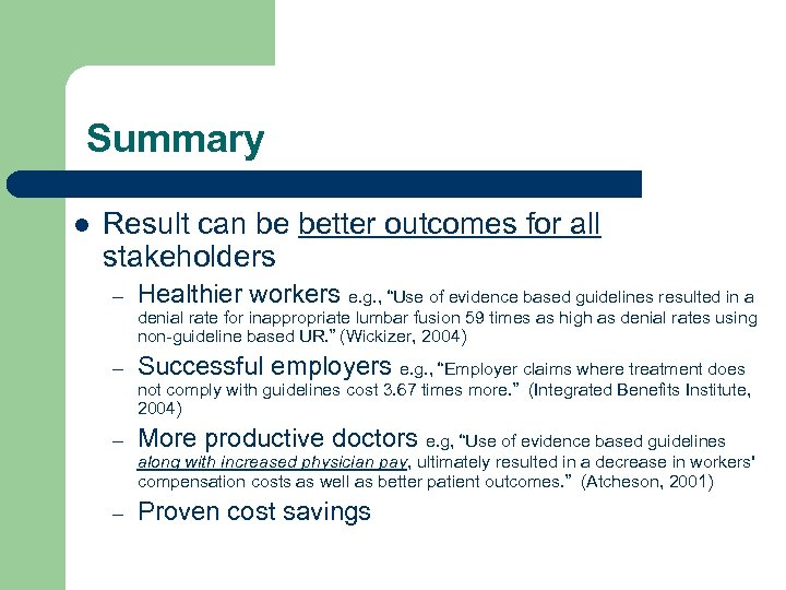 Summary l Result can be better outcomes for all stakeholders – Healthier workers e.