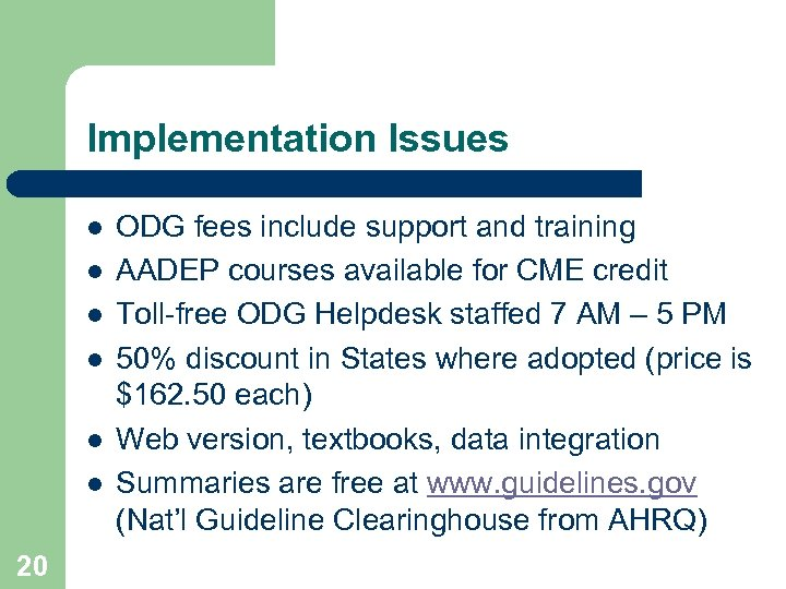 Implementation Issues l l l 20 ODG fees include support and training AADEP courses
