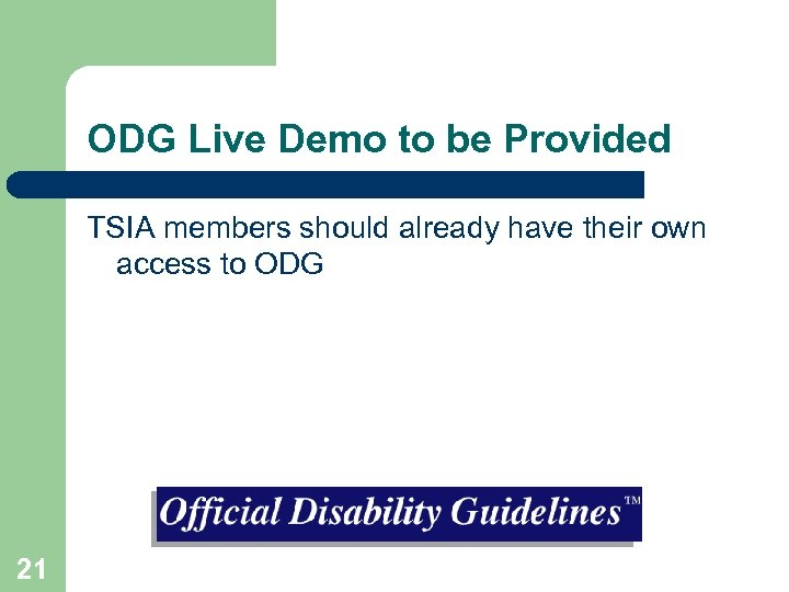 ODG Live Demo to be Provided TSIA members should already have their own access
