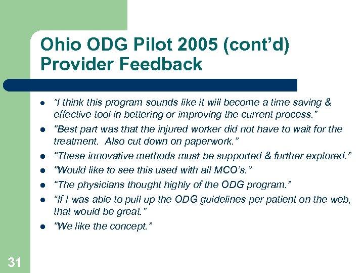 """Ohio ODG Pilot 2005 (cont'd) Provider Feedback l l l l 31 """"I think"""