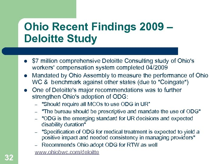 Ohio Recent Findings 2009 – Deloitte Study l l l $7 million comprehensive Deloitte