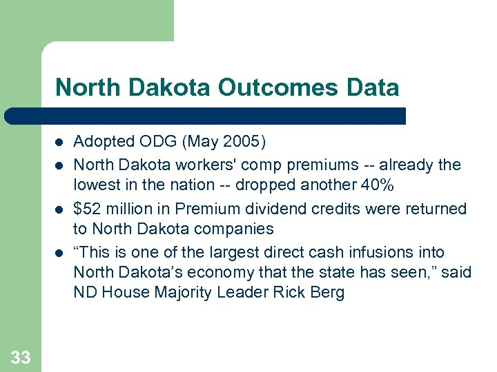 North Dakota Outcomes Data l l 33 Adopted ODG (May 2005) North Dakota workers'