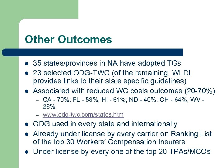 Other Outcomes l l l 35 states/provinces in NA have adopted TGs 23 selected