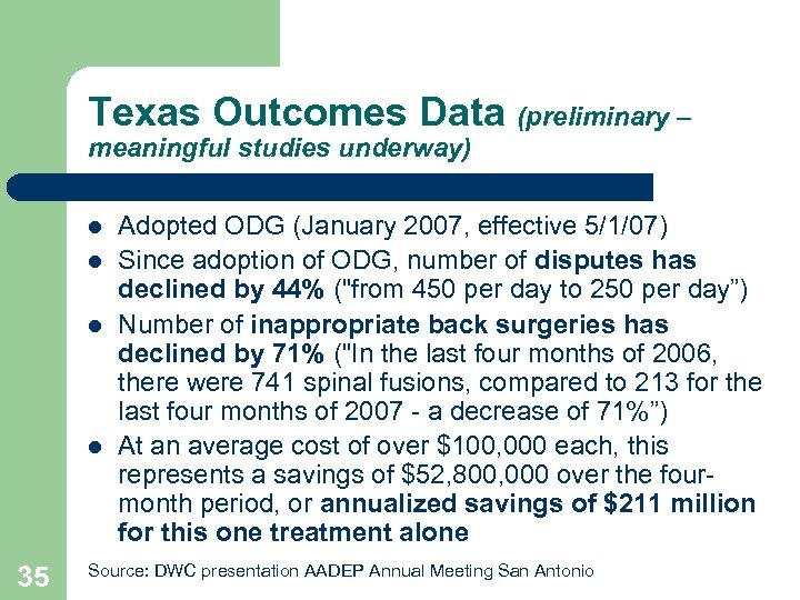 Texas Outcomes Data (preliminary – meaningful studies underway) Adopted ODG (January 2007, effective 5/1/07)