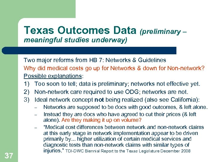 Texas Outcomes Data (preliminary – meaningful studies underway) Two major reforms from HB 7: