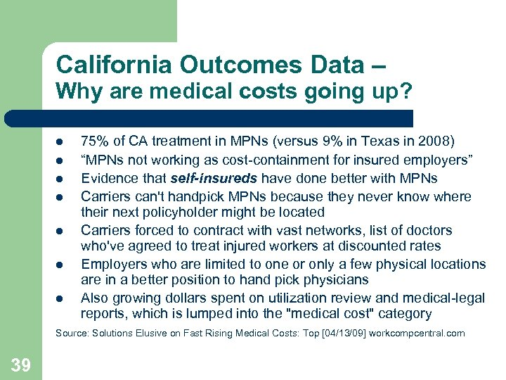 California Outcomes Data – Why are medical costs going up? 75% of CA treatment