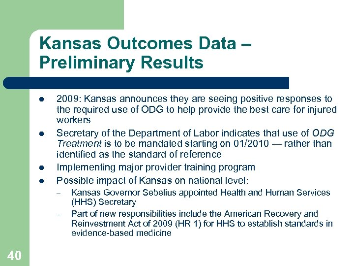 Kansas Outcomes Data – Preliminary Results l l 2009: Kansas announces they are seeing