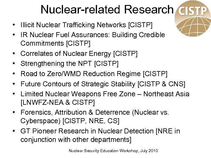 Nuclear-related Research • Illicit Nuclear Trafficking Networks [CISTP] • IR Nuclear Fuel Assurances: Building