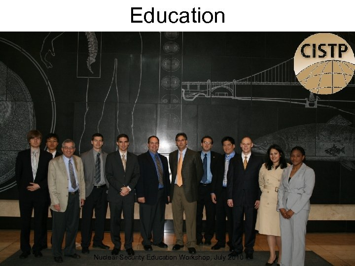 Education Nuclear Security Education Workshop, July 2010