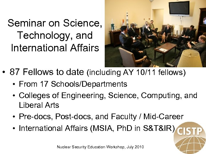 Seminar on Science, Technology, and International Affairs • 87 Fellows to date (including AY