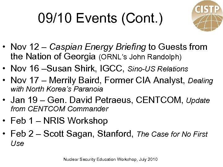 09/10 Events (Cont. ) • Nov 12 – Caspian Energy Briefing to Guests from