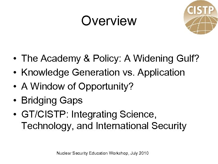 Overview • • • The Academy & Policy: A Widening Gulf? Knowledge Generation vs.