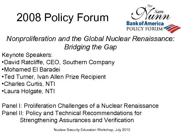 2008 Policy Forum Nonproliferation and the Global Nuclear Renaissance: Bridging the Gap Keynote Speakers: