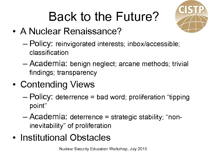 Back to the Future? • A Nuclear Renaissance? – Policy: reinvigorated interests; inbox/accessible; classification