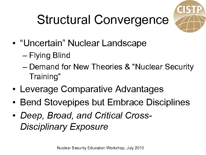 """Structural Convergence • """"Uncertain"""" Nuclear Landscape – Flying Blind – Demand for New Theories"""
