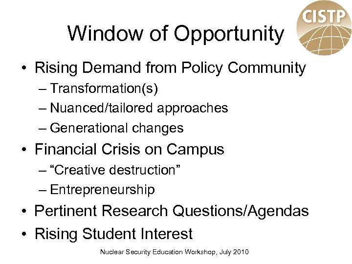 Window of Opportunity • Rising Demand from Policy Community – Transformation(s) – Nuanced/tailored approaches