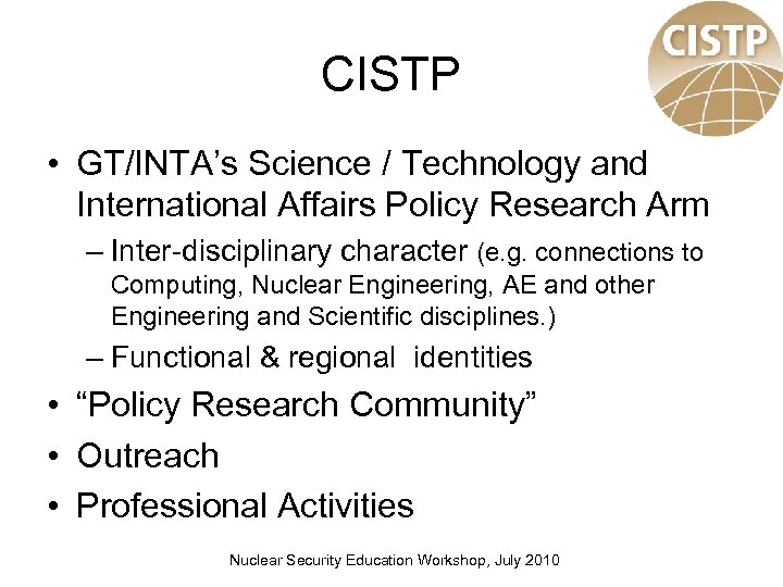 CISTP • GT/INTA's Science / Technology and International Affairs Policy Research Arm – Inter-disciplinary
